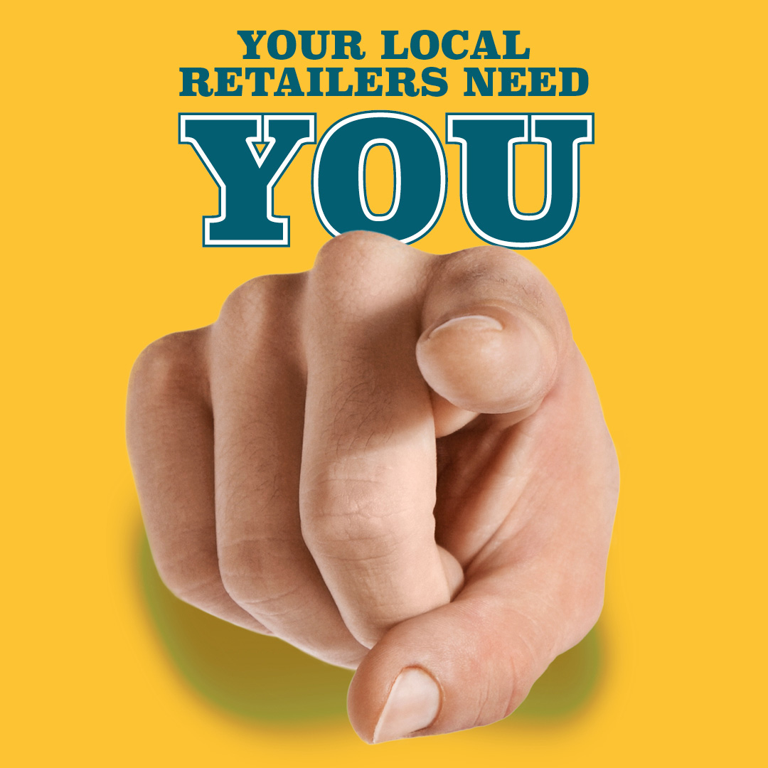 Local retailers need you